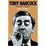 Tony Hancock: The Definitive Biographyby John Fisher