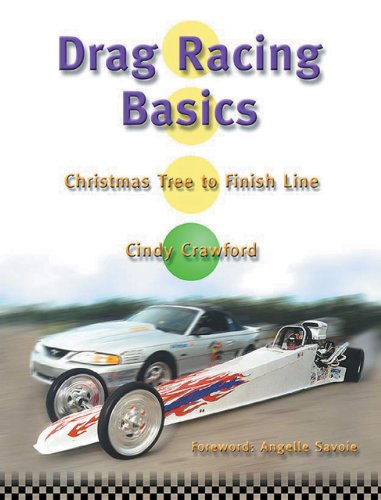 Drag Racing Basics: Christmas Tree to Finish Line has something for all Drag Racing Enthusiasts