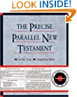 The Precise Parallel New Testament: Greek Text � King James Version � Rheims Bible � New International Version � New Revised Standard Version � New ... New American Standard Bible � Amplified Bible