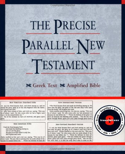 The Precise Parallel New Testament: Greek Text · King James Version · Rheims Bible · New International Version · New Revised Standard Version · New ... New American Standard Bible · Amplified Bible