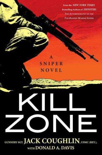 Kill Zone: A Sniper Novel, JACK COUGHLIN, DONALD A. DAVIS