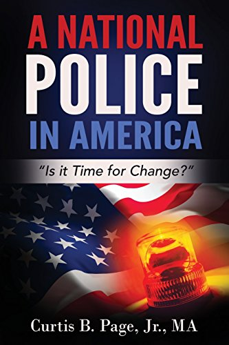 A National Police in America: Is it Time for Change?