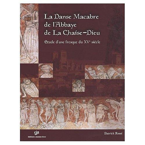 La danse macabre de l 39 abbaye de la chaise dieu etude d 39 une for Chaise dieu danse macabre