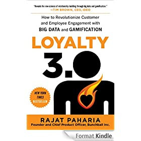 Loyalty 3.0: How to Revolutionize Customer and Employee Engagement with Big Data and Gamification
