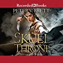The Skull Throne Audiobook by Peter V. Brett Narrated by Pete Bradbury