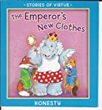 img - for STORIES OF VIRTUE- THE EMPEROR'S NEW CLOTHES- HONESTY (PAPERBACK BOOK) (STORIES OF VIRTUE, HONESTY) book / textbook / text book