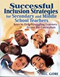 img - for By Mildred C. Gore Successful Inclusion Strategies for Secondary and Middle School Teachers: Keys to Help Struggling Le book / textbook / text book