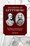Decisions at Gettysburg: The Nineteen Critical Decisions That Defined the Campaign