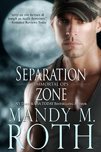 Mandy M. Roth - Separation Zone (Immortal Ops Book 7) (English Edition)