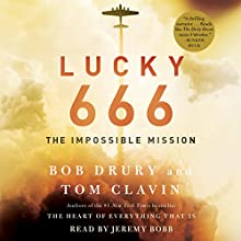 Lucky 666: The Impossible Mission Audiobook by Bob Drury, Tom Clavin Narrated by Jeremy Bobb