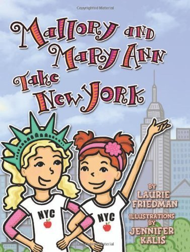 mallory-and-mary-ann-take-new-york-by-laurie-b-friedman-2014-paperback