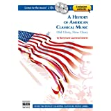 A History of American Classical Music (Book + 2 Audio CDs + Website with music)by Barrymore Laurence...