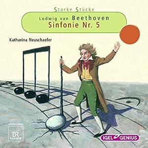 Ludwig van Beethoven: Sinfonie Nr. 5 (Starke Stücke) Hörspiel
