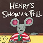Henry's Show and Tell | Nancy Carlson