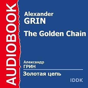The Golden Chain [Russian Edition] | [Alexander Grin]