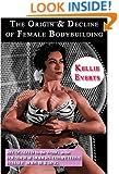 The Origin & Decline of Female Body Building