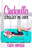img - for Cinderella Screwed Me Over (Entangled Select) book / textbook / text book