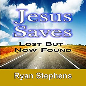 Jesus Saves: Lost but Now Found Audiobook