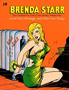 Brenda Starr: The Complete Pre-Code Comics Volume 1: Good Girls, Bondage, and Other Fine Things