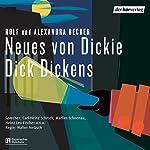 Neues von Dickie Dick Dickens | Rolf Becker,Alexandra Becker
