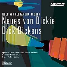 Neues von Dickie Dick Dickens Hörspiel von Rolf Becker, Alexandra Becker Gesprochen von: Carl-Heinz Schroth, Marlies Schoenau