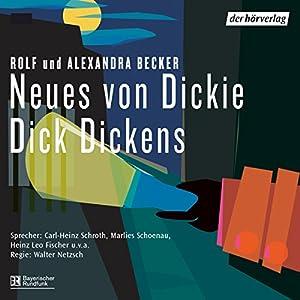 Neues von Dickie Dick Dickens Hörspiel