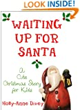 Waiting Up for Santa - A Cute Christmas Story for Kids