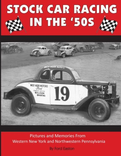 Stock Car Racing in the '50s: Pictures and Memories From Western New York and Northwestern Pennsylvania (Easton Motors compare prices)