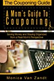 img - for The Couponing Guide: A Mom's Guide to Couponing book / textbook / text book