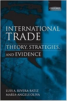 International Trade: Theory, Strategies, and Evidence: Luis A. Rivera