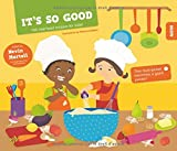img - for It's So Good!: 100 Real Food Recipes for Kids! book / textbook / text book