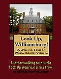 A Walking Tour of Williamsburg, Virginia (Look Up, America!)