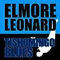 Tishomingo Blues Audiobook by Elmore Leonard Narrated by Jeff Harding