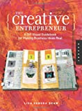 img - for The Creative Entrepreneur: A DIY Visual Guidebook for Making Business Ideas Real book / textbook / text book