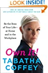 Own It!: Be the Boss of Your Life--at...