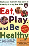 img - for Eat, Play, and Be Healthy (Harvard Medical School Guides) book / textbook / text book