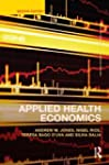 Applied Health Economics - Second Edi...