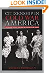 Citizenship in Cold War America: The...