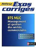 echange, troc Caroline Bertolotti, Claudie Grégeois, Pascale Stoupy - Exercices corrigés Management et gestion des unités commerciales - BTS MUC