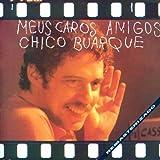 echange, troc Chico Buarque - Meus Caros Amigos (Inclus O Que Sera)