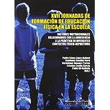 XVII Jornadas de formación de educación física en la escuela: Factores motivacionales relacionados con la adherencia...