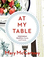 At My Table: Vegetarian Feasts for Family and Friends