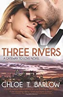 Three Rivers (A Gateway to Love Novel) (Volume 1)