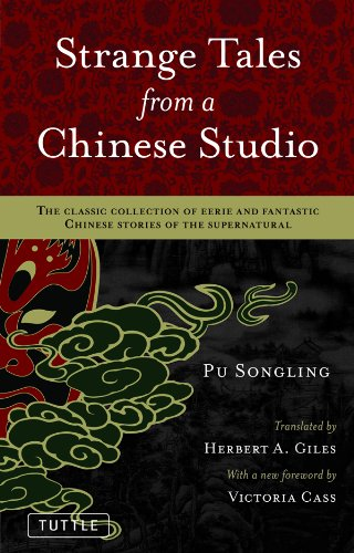 Songling Pu - Strange Tales from a Chinese Studio: The classic collection of eerie and fantastic Chinese stories of the supernatural (Tuttle Classics)