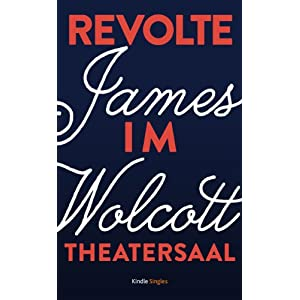 Revolte im Theatersaal (Kindle Single)