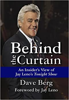 Berg – Behind the Curtain: An Insider's View of Jay Leno's Tonight Show