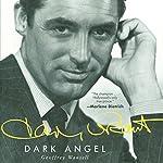 Cary Grant: Dark Angel | Geoffrey Wansell