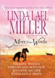 More Than Words, Vol. 4 (0373836228) by Miller, Linda Lael