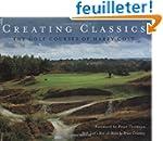 Creating Classics: The Golf Courses o...