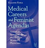 img - for [(Medical Careers and Feminist Agendas: American, Scandinavian and Russian Women Physicians)] [Author: Elianne Riska] published on (December, 2001) book / textbook / text book